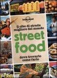 Street Food - Il Cibo di Strada migliore del Mondo — Guida Lonely Planet