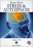 Stress & Autoipnosi - Libro + CD Mp3 — Libro
