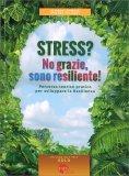 Stress? No Grazie Sono Resiliente! — Libro