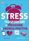 Stress - Trasformare la Pressione in Energia Positiva — Libro