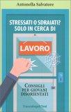 Stressati o Sdraiati? Solo in Cerca di Lavoro - Libro