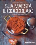 Sua Maestà il Cioccolato - Libro