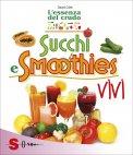 Succhi e Smoothies Vivi - Elisir di vitalità - Libro