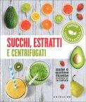 Succhi, Estratti e Centrifugati — Libro