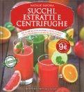 Succhi, Estratti e Centrifughe — Libro