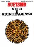 Sufismo: Velo e Quintessenza  - Libro