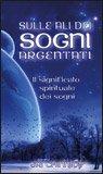 Sulle Ali dei Sogni Argentati