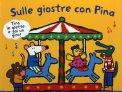 Sulle Giostre con Pina - Libro Pop-up