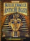 Sulle Tracce degli Antichi Egizi