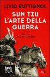 Sun Tzu - L'arte Della Guerra - Riletto a Uso dei Manager  - Libro