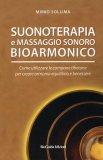 Suonoterapia e Massaggio Sonoro Bioarmonico  - Libro