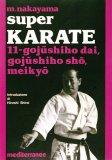 Super Karate 11. Gojushiho Dai, Gojushiho Sho, Meikyo  - Libro