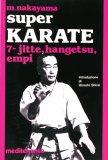 Super Karate 7. Jitte, Hangetsu, Empi  - Libro