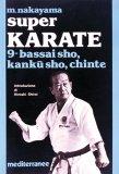 Super Karate 9. Bassai sho, Kanku sho, Chinte  - Libro