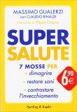 SUPER SALUTE 7 mosse per dimagrire, restare sani, contrastare l'invecchiamento di Claudio Rinaldi, Massimo Gualerzi