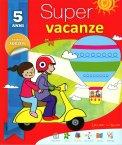 Super Vacanze - 5 Anni - Libro