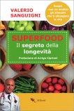 Superfood - Il Segreto della Longevità - Libro