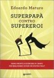 Superpapà Contro Supereroi - Libro