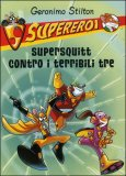 Supersquitt contro i Terribili Tre - Geronimo Stilton