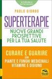 Superterapie - Nuove Grandi Prospettive per la tua Salute — Libro