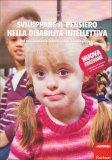 Sviluppare il Pensiero nella Disabilità Intellettiva  - Libro