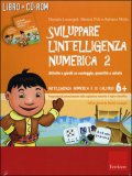 Sviluppare l'Intelligenza Numerica con CD-Rom Vol. 2