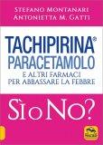 Tachipirina, Paracetamolo e altri Farmaci per Abbassare la Febbre: Sì o No? — Libro