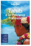 Tahiti e la Polinesia Francese - Guida Lonely Planet