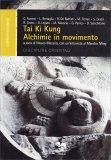 Tai Ki Kung - Alchimie in Movimento - Libro