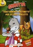 Talpa Giuditta Presenta: Trattamento Cretinetti per Zittire i Bulletti  - Libro