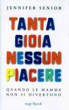 Tanta Gioia Nessun Piacere  - Libro
