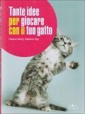 Tante Idee per Giocare con il Tuo Gatto - Libro