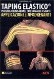 Taping Elastico - Applicazioni Linfodrenanti - Libro