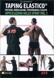 Taping Elastico - Applicazioni nello Sport - Vol. 1
