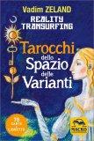 TAROCCHI DELLO SPAZIO DELLE VARIANTI - REALITY TRANSURFING — CARTE 78 Carte + Libro per interpretarle di Vadim Zeland