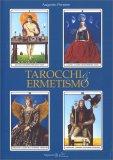 Tarocchi & Ermetismo - Manuale di Autoconoscenza — Libro
