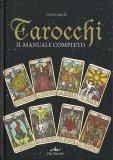 Tarocchi - Il Manuale Completo - Libro