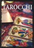 Tarocchi - Le Origini, gli Arcani, le Combinazioni - Libro