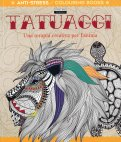 Tatuaggi - Anti Stress Colouring Books - Libro