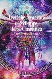 Tecniche Avanzate di Sviluppo della Coscienza - Libro