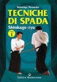 Tecniche di spada. Shinkage-ryu Vol. 1  - Libro