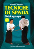 Tecniche di spada. Shinkage-ryu Vol. 1