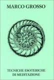 Tecniche Esoteriche di Meditazione + CD — Libro