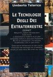 LE TECNOLOGIE DEGLI DEI EXTRATERRESTRI Gli OOPART manufatti, reperti archeologici fuori posto di Umberto Telarico