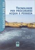 Tecnologie per Procurarsi Acqua e Pioggia - Libro