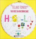 Telaio Tondo - 100 Idee da Incorniciare  - Libro