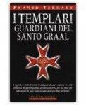 I Templari Guardiani del Santo Graal