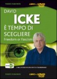 E' TEMPO DI SCEGLIERE Freedom or Fascism di David Icke