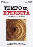 Tempo ed Eternità  - Libro