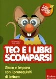 Teo e i Libri Scomparsi + CD Rom